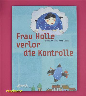 Frau Holle verlor die Kontrolle - René Ammann