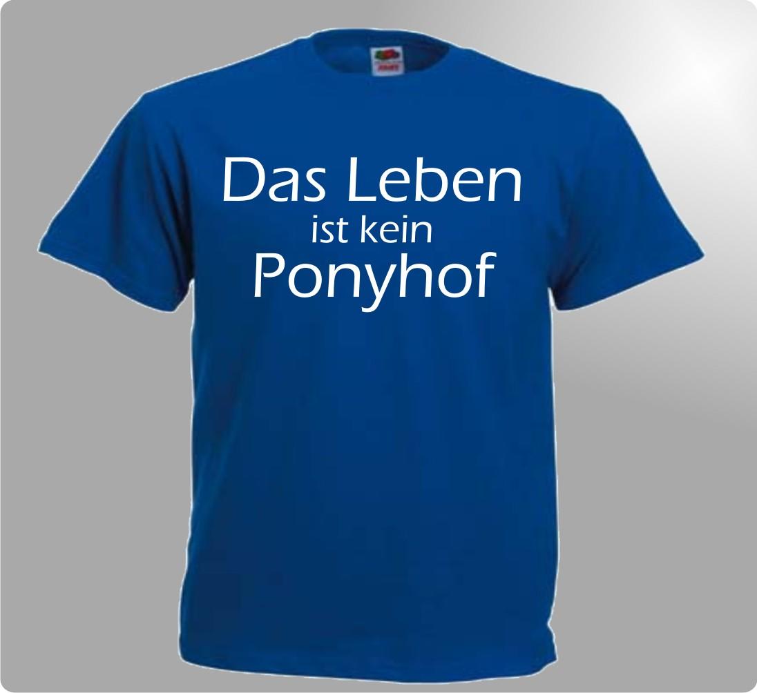 fun t shirt das leben ist kein ponyhof spruch shirt herren m nner s 5xl witzig ebay. Black Bedroom Furniture Sets. Home Design Ideas