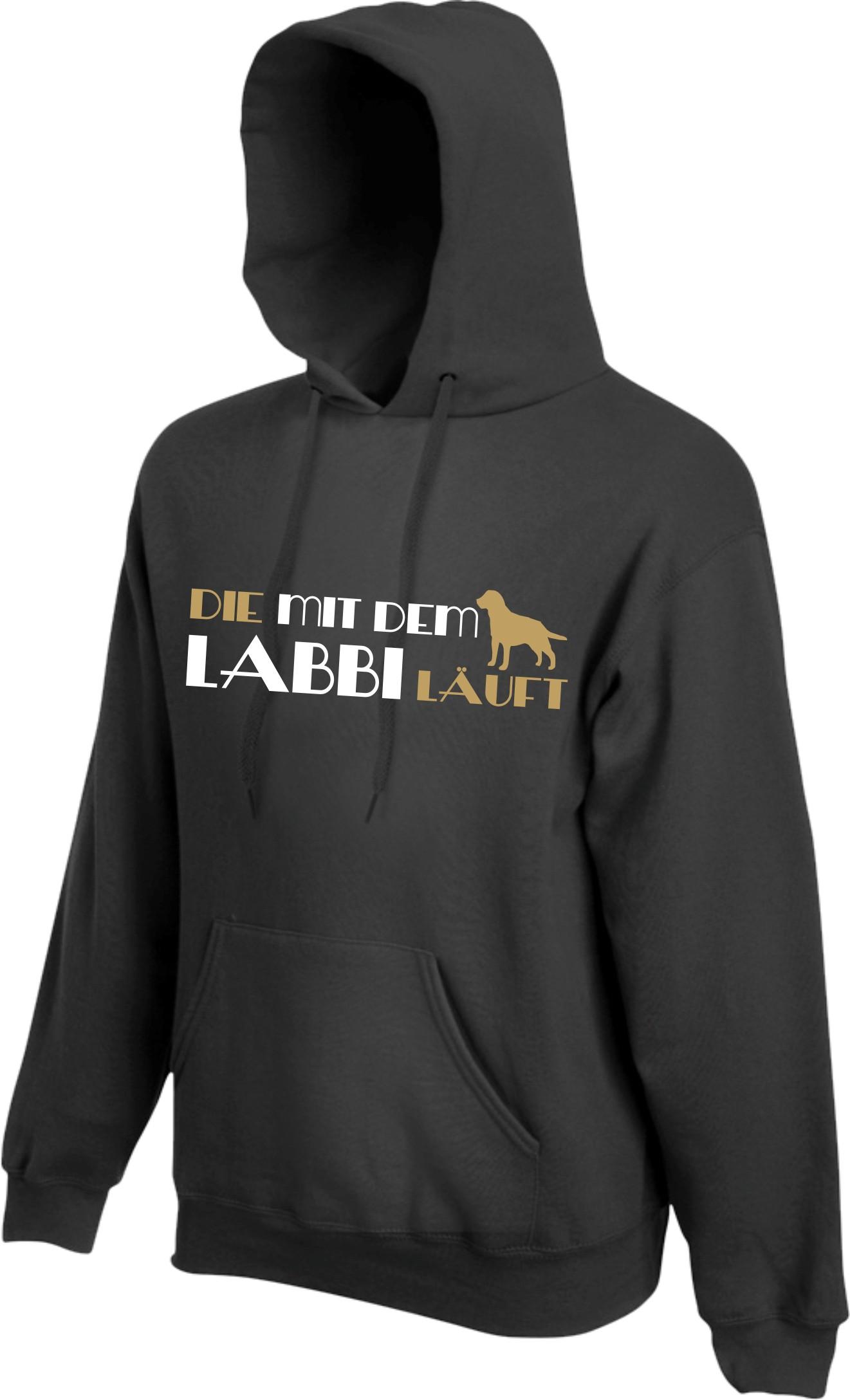 DIE MIT DEM LABBI LÄUFT Hoodie LABRADOR Kapuzensweater Hundehalter Hunde Sweater