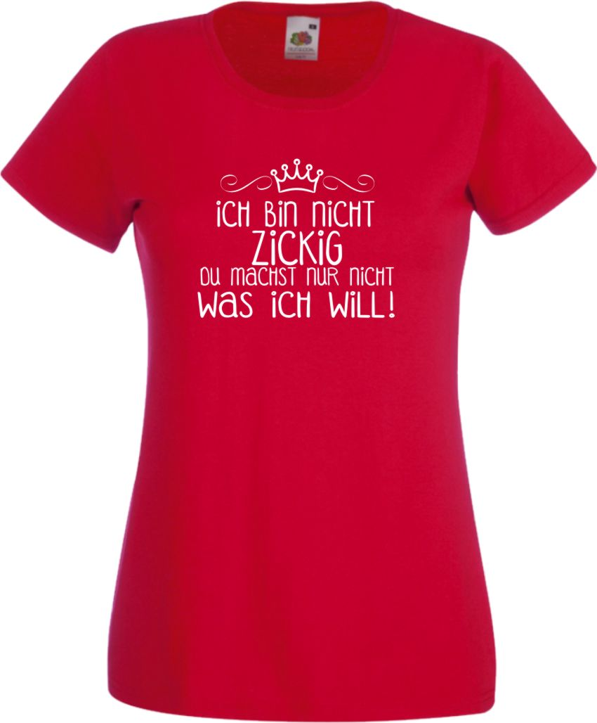 Ich Bin Nicht ZICKIG Damen T Shirt Lustig