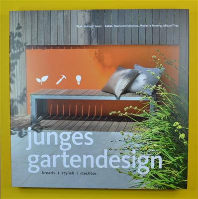 Junges Gartendesign - kreativ - stylish - machbar - Becker Joest Volk