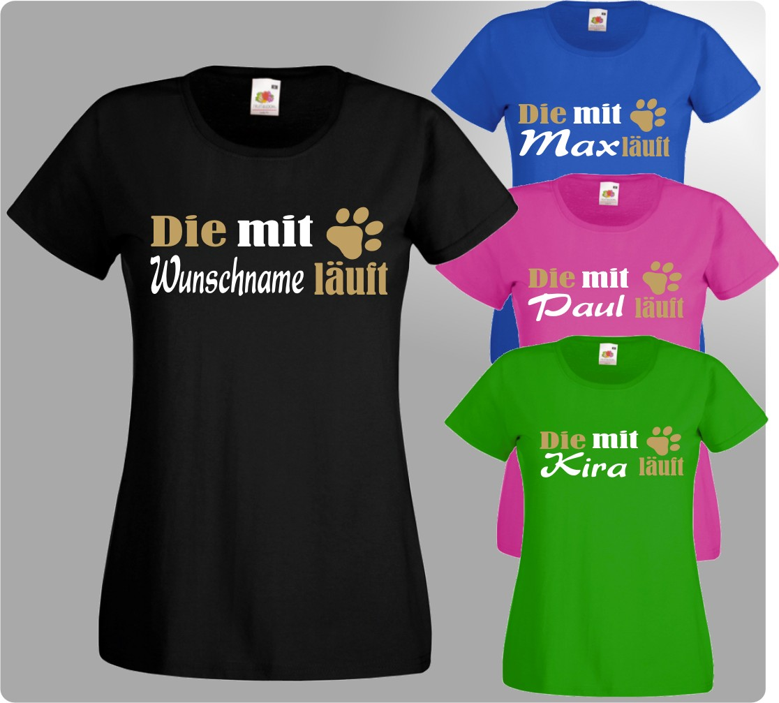 Die Mit Wunschname Läuft Damen T Shirt Hund Hunde