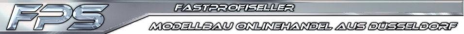 Header FPS fastprofiseller - Modellbau Onlinehandel aus Düsseldorf